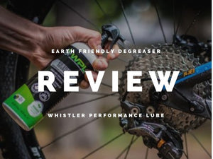 Whistler Performance Lubes - An enviro-friendly bio based Cleaner