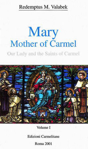 Mary, Mother of Carmel: Our Lady and the Saints of Carmel