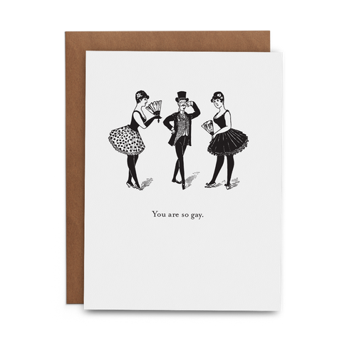 You Are So Gay Greeting Card