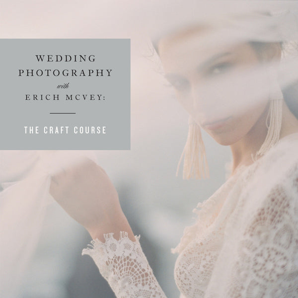 Sale Payment Plan: Wedding Photography with Erich Mcvey: The Craft Course (10 Monthly Payments of $89)