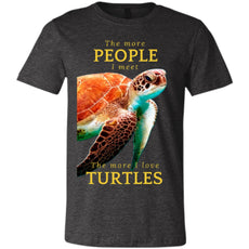 "T-Shirts - ""The More People I Meet"" Unisex Turtle T-shirt (multiple Colors)"