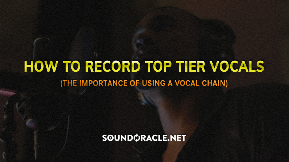 How To Record Top Tier Vocals (The Importance of Using a Vocal Chain)
