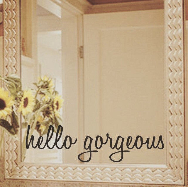 Vinyl decal - hello gorgeous - Knot and Nest Designs