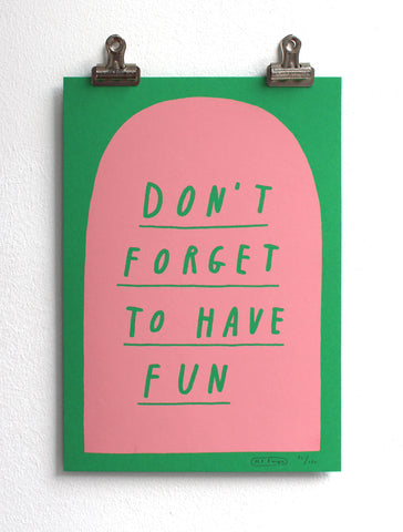 Don't forget to have fun print - Pink/Green