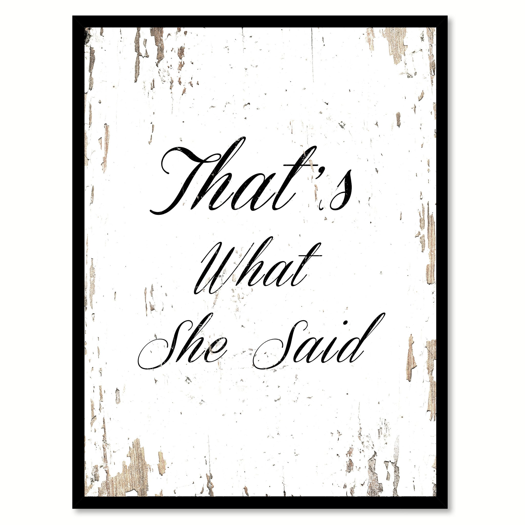 That's What She Said Quote Saying Gifts Ideas Home Decor Wall Art