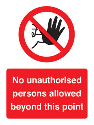 No unauthorised persons allowed this point sign