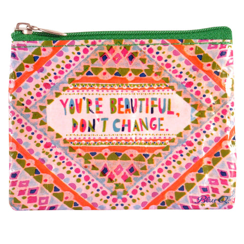 You're Beautiful Don't Change Coin Purse