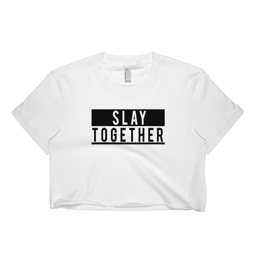 Slay Together Crop Top