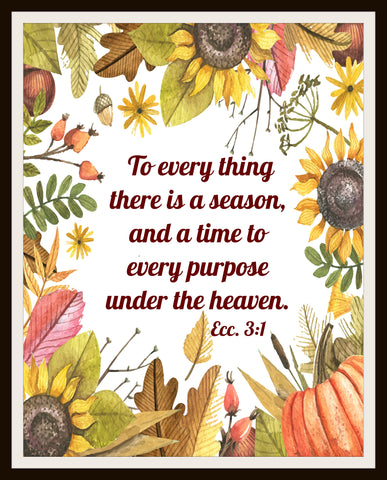 """A Time For Every Season"", Wall Decor, Unframed Printed Art Print Poster, Scripture Print, Motivational Quote"