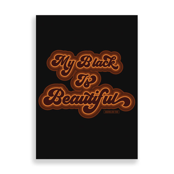 My Black Is Beautiful art print by Nadina Did This