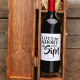 Life's too short to give a sip! Wine Label
