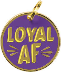 Loyal AF Pet Charm