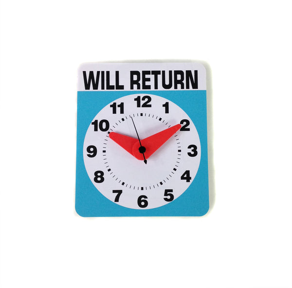"""Will Return"" Clock - battery operated"