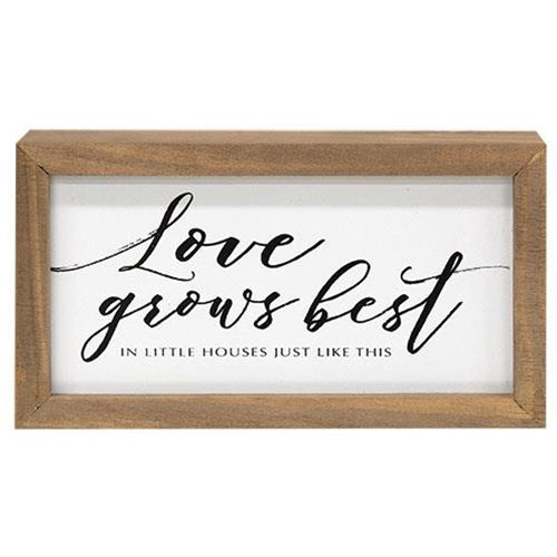 Love Grows Best Sign
