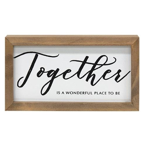Together Is A Wonderful Place To Be Sign