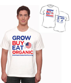Grow, Buy, Eat Organic Unisex T-shirt - Moms Across America