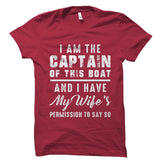 I Am The Captain Of This Boat Shirt