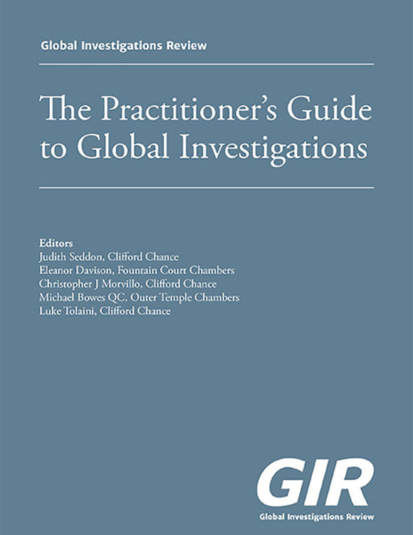 GIR's Practitioner's Guide to Global Investigations, 1st edition