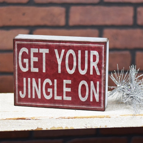 Get Your Jingle On - Christmas Tin Tabletop Sign
