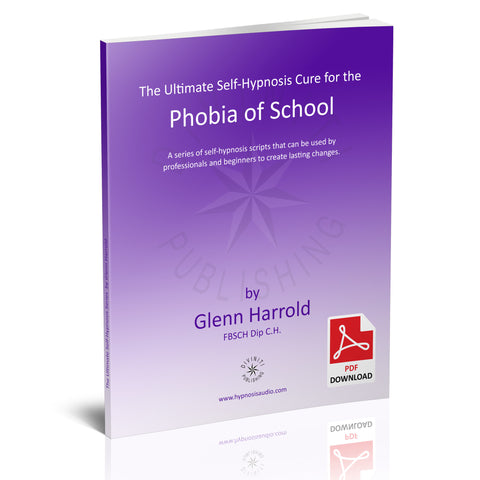 Self-Hypnosis Cure for the Phobia of School (Scolionophobia) - eBook