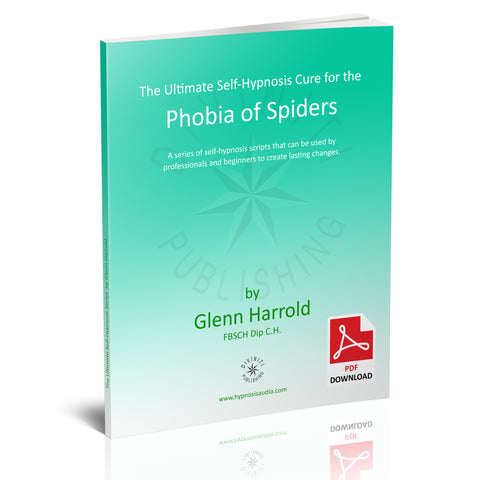 Self-Hypnosis Cure for the Phobia of Spiders (Arachnophobia) - eBook