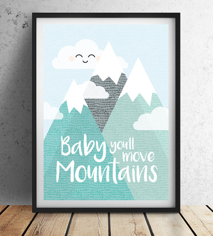 Baby you'll move moutains Blue wall print