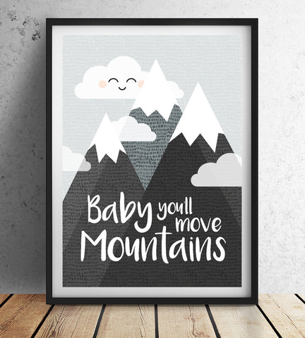 Baby you'll move moutains monochrome wall print