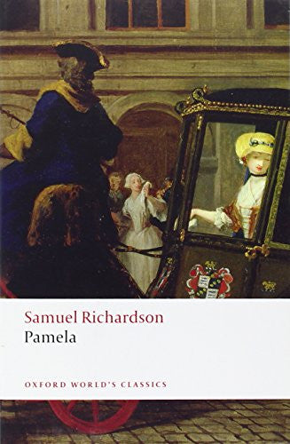 Pamela: Or Virtue Rewarded (Oxford World's Classics) [Paperback] by Richardso...