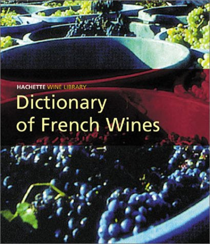 Dictionary of French Wines by Lord, Tony