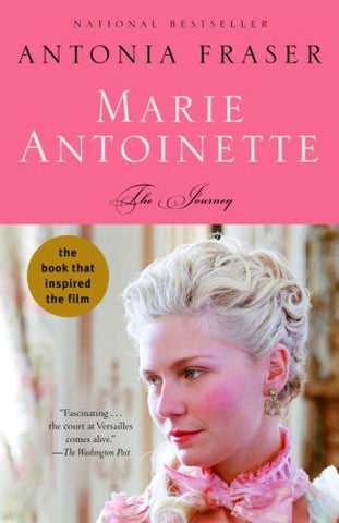 Marie Antoinette: The Journey by Fraser, Antonia