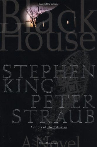 Black House: A Novel by Stephen King; Peter Straub
