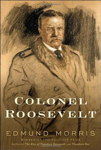 Colonel Roosevelt [Deckle Edge] [Hardcover] by Morris, Edmund