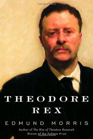 Theodore Rex [Deckle Edge] [Hardcover] by Morris, Edmund