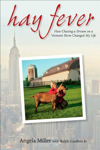Hay Fever: How Chasing a Dream on a Vermont Farm Changed My Life [Hardcover] ...