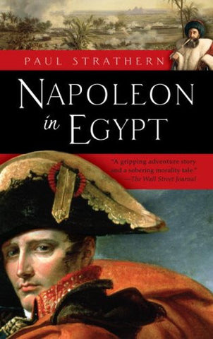 Napoleon in Egypt [Paperback] by Strathern, Paul