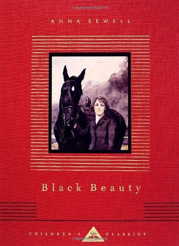 Black Beauty (Everyman's Library Children's Classics) [Hardcover] by Anna Sew...