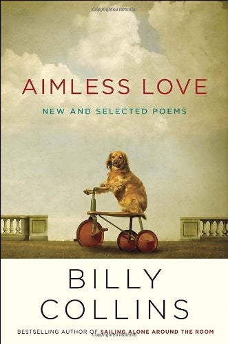 Aimless Love: New and Selected Poems [Hardcover] by Collins, Billy