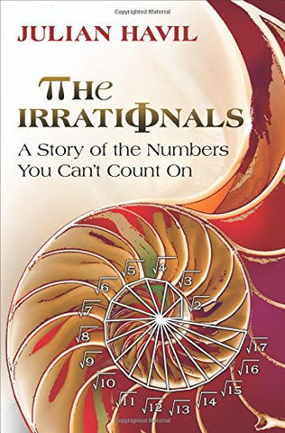 The Irrationals: A Story of the Numbers You Can't Count On [Hardcover] by Hav...