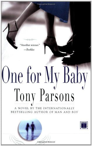 One for My Baby: A Novel [Paperback] by Parsons, Tony