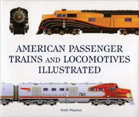 American Passenger Trains and Locomotives Illustrated [Hardcover] by Wegman, ...