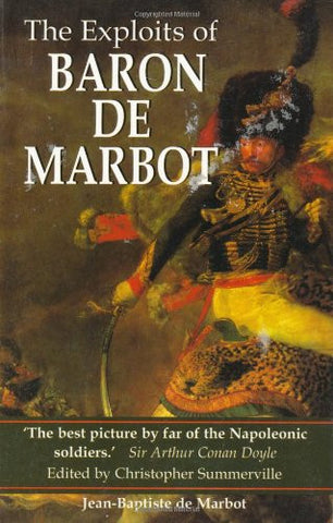 The Exploits of Baron de Marbot by de Marbot, Baron; Summerville, Christopher