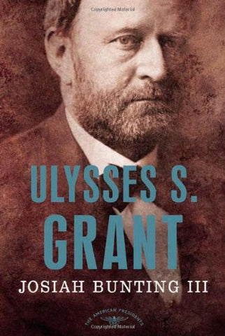 Ulysses S. Grant: The American Presidents Series: The 18th President, 1869-18...