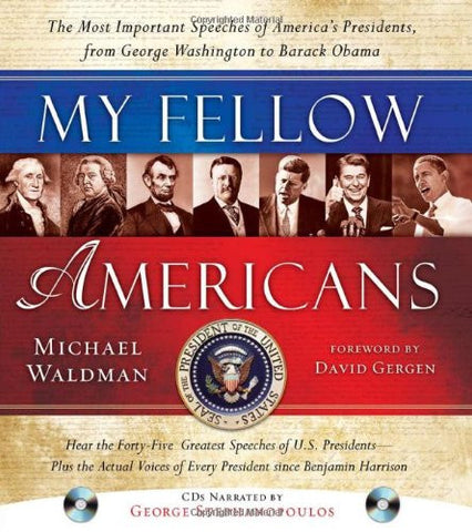 My Fellow Americans with 2 CDs, 2E: The Most Important Speeches of America's ...