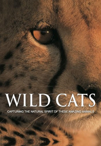 Wild Cats: Capturing the Natural Spirit of These Amazing Animals by Parragon ...