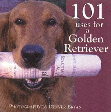 101 Uses for a Golden Retriever [Hardcover] by Bryan, Denver