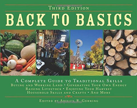 Back to Basics: A Complete Guide to Traditional Skills, Third Edition by Gehr...