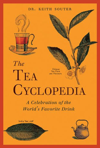 The Tea Cyclopedia: A Celebration of the World's Favorite Drink [Hardcover] b...