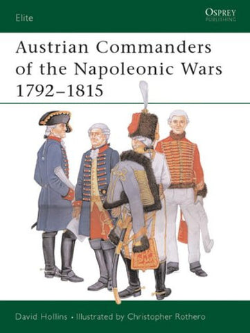 Austrian Commanders of the Napoleonic Wars 1792-1815 (Elite) [Paperback] by H...