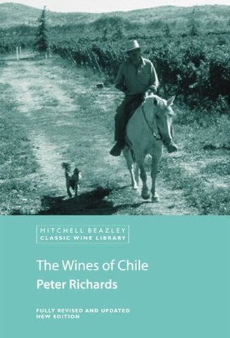 The Wines of Chile (Classic Wine Library) by Richards, Peter