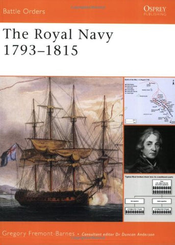 The Royal Navy 1793-1815 (Battle Orders) [Paperback] by Fremont-Barnes, Gregory